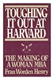 Toughing It Out at Harvard, Fran W. Henrey, 0399127992
