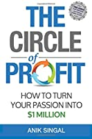The Circle of Profit: How To Turn Your Passion Into $1 Million Front Cover