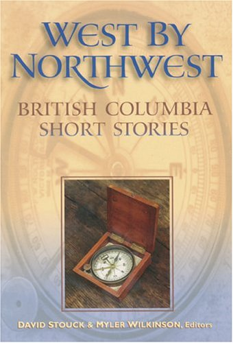 West by Northwest: British Columbia Short Stories