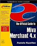 The Official Guide to Miva Merchant 4.X, Pamela Hazelton, 1556229232