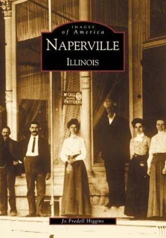 Naperville (IL) (Images of America) by Jo Fredell Higgins - Naperville Shopping