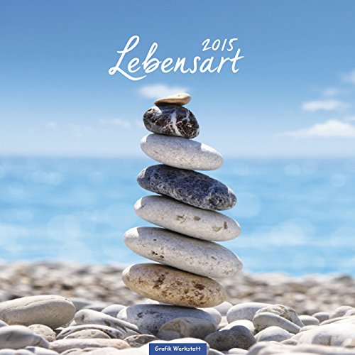 Lebensart 2015: Wandkalender