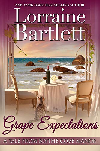 Grape Expectations (A Tale From Blythe Cove Manor Book 4) by [Bartlett, Lorraine]