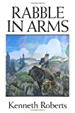 Rabble in Arms, Kenneth Lewis Roberts, 0892723866