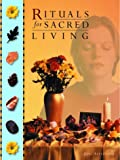 Rituals for Sacred Living, Arwyn Dreamwalker and Michelle Heartwoo, 0806970936