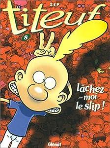 """Afficher """"Titeuf n° 8 Lachez-moi le slip !"""""""
