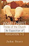 What Christ Thinks of the Church, John Stott, 0801064716