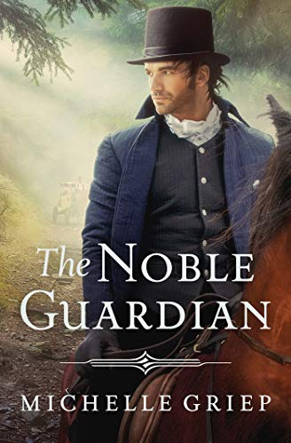 The Noble Guardian (The Bow Street Runners Trilogy Book 3) by [Griep, Michelle]