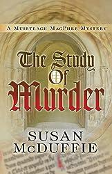 The Study of Murder (A Muirteach MacPhee Mystery Book 3)