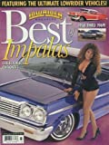 Lowrider Magazine's Best of Impalas 1958-1964 (Collectors Edition #3) Suavecito; Money Green; Ochoas Maldito; Eightball; Black Cherry; Blue Rose; Tropical Punch; D Unique One; Butterscotch; One Ez 69