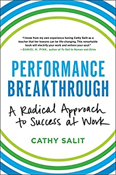 Performance Breakthrough: A Radical Approach to Success at Work by [Salit, Cathy Rose]