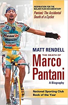 The Death of Marco Pantani: A Biography by Matt Rendell (6-Jun-2007)