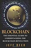 Blockchain: The Essential Guide to Understanding the Blockchain Revolution