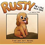 Rusty - The Little Red Dog (A Rescue Tale)