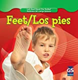 Feet/ Los pies (Let's Read About Our Bodies/ Hablemos Del Cuerpo Humano) (English and Spanish Edition)