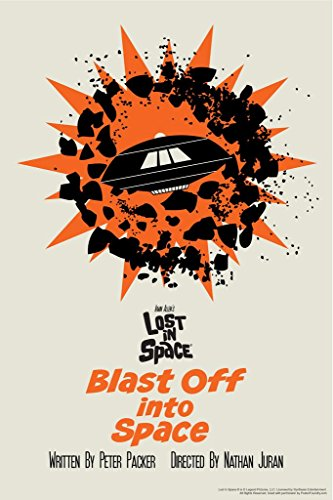 Lost In Space Blast Off Into Space by Juan Ortiz Episode 30