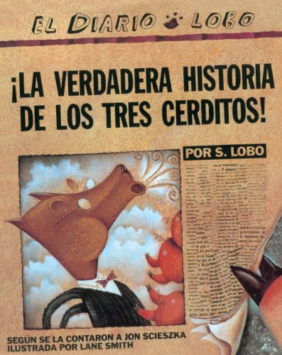 La Verdadera Historia De Los Tres Cerditos! (The True Story Of The Three Little Pigs) (Turtleback School & Library Binding Edition)  [Scieszka, Jon] (Tapa Dura)