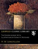img - for The Golden Legend; With Illustrations by Sidney H. Meteyard book / textbook / text book