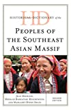 img - for Historical Dictionary of the Peoples of the Southeast Asian Massif (Historical Dictionaries of Peoples and Cultures) book / textbook / text book