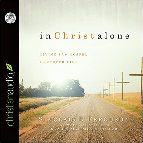 Gratis ebook download txt In Christ Alone: Living the Gospel Centered Life PDF