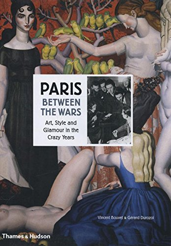 Paris Between the Wars: Art, Style and Glamour in the Crazy Years pdf
