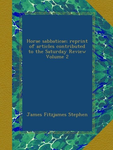 Horae sabbaticae; reprint of articles contributed to the Saturday Review Volume 2 pdf epub