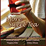 More Sweet Tea | Deborah Smith,Sandra Chastain,Virginia Ellis,Deborah Dixon,Maureen Hardegree