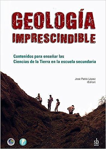 Contenidos para enseñar las Ciencia de la Tierra en la escuela secundaria: Amazon.es: José Pablo López: Libros