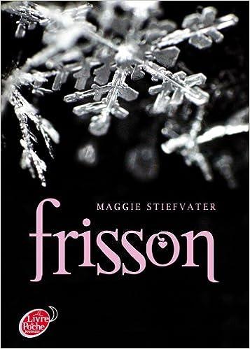 Amazon.fr - Saga Frisson - Tome 1 - Frisson - Stiefvater, Maggie - Livres