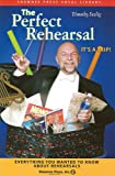 The Perfect Rehearsal: Everything You Wanted to Know About Rehearsals!