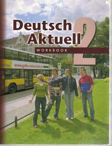 Deutsch Aktuell: Level 2, Workbook (German Edition)