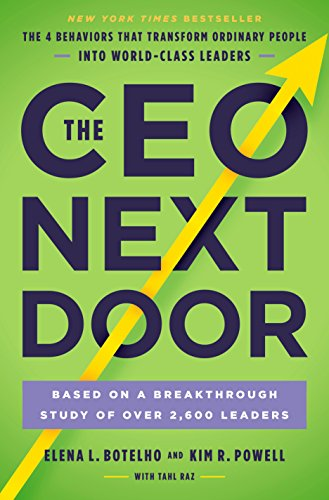 [Download in PDF] The CEO Next Door: The 4 Behaviors that Transform  Ordinary People into World-Class Leaders by - Elena L. Botelho (Full Books)  - as71u9akl