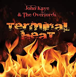 "John Kaye & The Overlords ""Terminal Heat"""