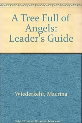 A Tree Full of Angels: Leader's Guide by Macrina Wiederkehr (1991-11-01)