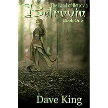Betrovia (The Land of Betrovia Book 1)