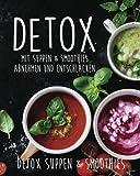 Detox: Mit Suppen & Smoothies abnehmen und entschlacken!