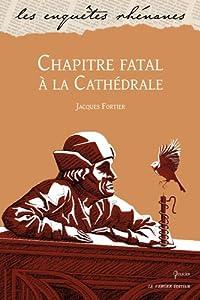 vignette de 'Chapitre fatal à la cathédrale (Jacques Fortier)'