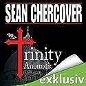 Die Trinity-Anomalie Hörbuch von Sean Chercover Gesprochen von: Helge Heynold