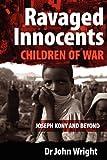 Ravaged Innocents: Children of War by John Wright (2012-09-01)