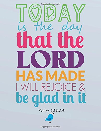 Download Today is the day that Lord has made I will rejoice & be glad in it: Kids Prayer Journal and Bible Study Guide notebook (8.5x11 Inches), Christian Art ... Bible Study Journal Gift Series) (Volume 8) pdf epub