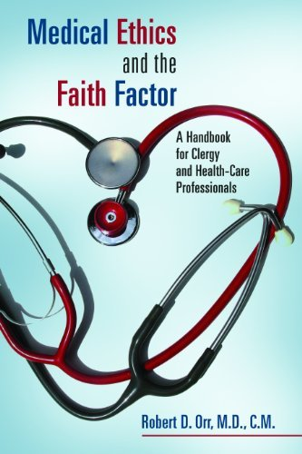Download Medical Ethics and the Faith Factor: A Handbook for Clergy and Health-Care Professionals (Critical Issues in Bioethics) Pdf
