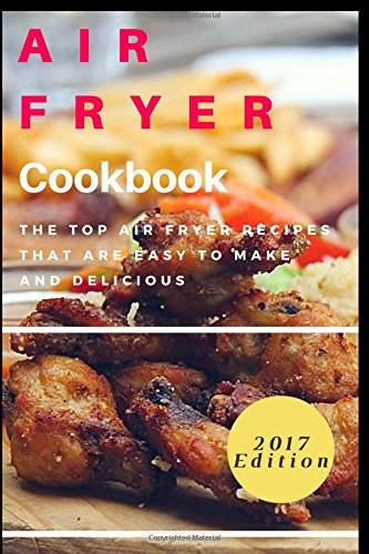 Top Air Fryer Recipes That Are Easy To Make