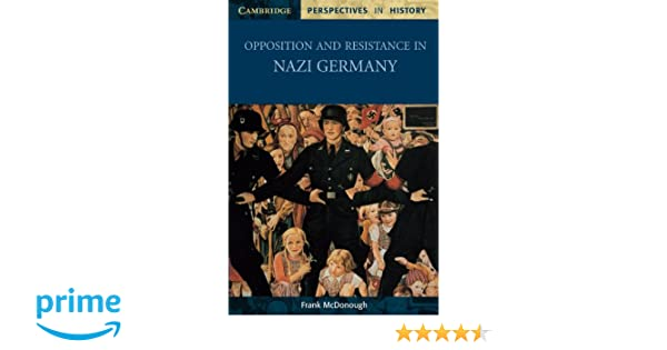 com opposition and resistance in nazi cambridge  com opposition and resistance in nazi cambridge perspectives in history 9780521003582 frank mcdonough books