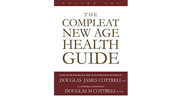 The Compleat New Age Health Guide: Vol.1 (English Edition) eBook: Douglas James Cottrell, Douglas M Cottrell: Amazon.es: Tienda Kindle