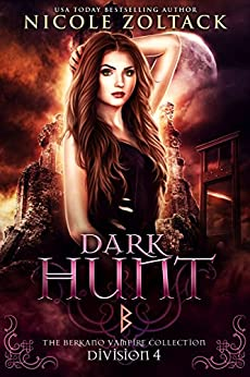 Dark Hunt: Division 4: The Berkano Vampire Collection by [Zoltack, Nicole, Sorcery, Fallen, Vampire, Berkano]