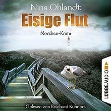 Eisige Flut (Hauptkommissar John Benthien 5) Hörbuch von Nina Ohlandt Gesprochen von: Reinhard Kuhnert