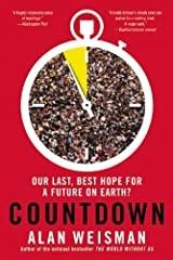 Countdown: Our Last, Best Hope for a Future on Earth? by Alan Weisman (2014-05-06) Paperback