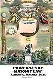 The Principles of Masonic Law, Albert Mackey, 1482504685