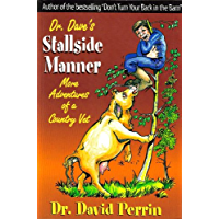 Dr. Dave's Stallside Manner: More Adventures of a Country Vet