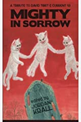 Mighty in Sorrow: A Tribute to David Tibet & Current 93 Paperback